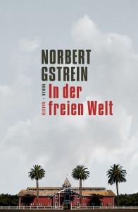 Norbert Gstrein: In der freien Welt