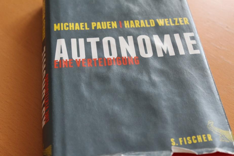 """Was wäre ein selbstbestimmtes Leben? – Welzer / Pauen: """"Autonomie"""""""