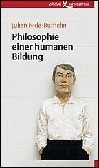 Julian Nida-Rümelin: Philosophie einer humanen Bildung