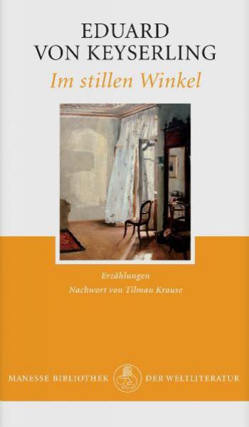 """Eduard von Keyserlings Erzählungen """"Im stillenWinkel"""""""