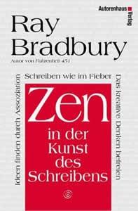 """Erleuchtetes Schreiben - """"Zen in der Kunst des Schreibens"""" von Ray Bradbury"""