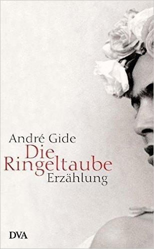 """Verspätetes Dokument der Empfindsamkeit – Rezension zu André Gides """"Die Ringeltaube"""""""