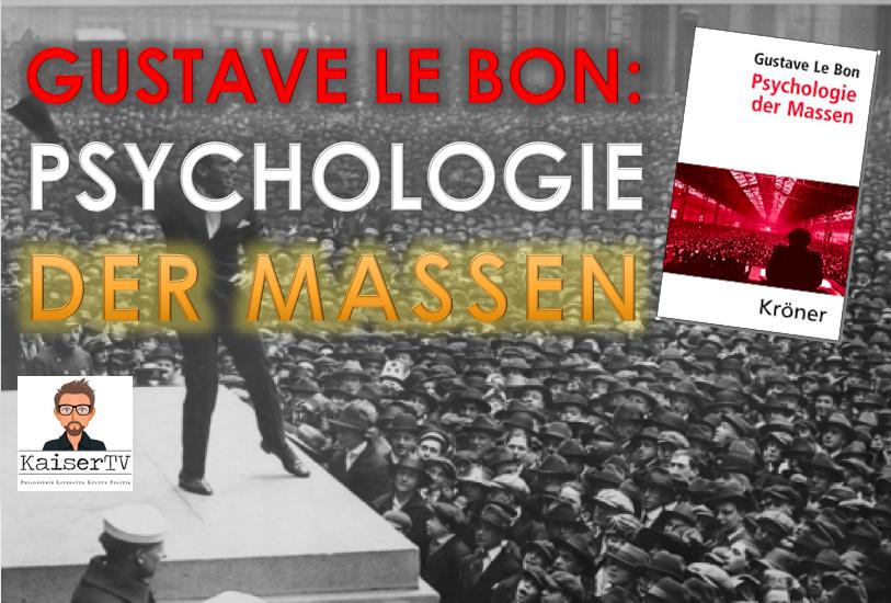 Psychologie der Massen – von Gustave Le Bon [Kaiser'sKlassiker]