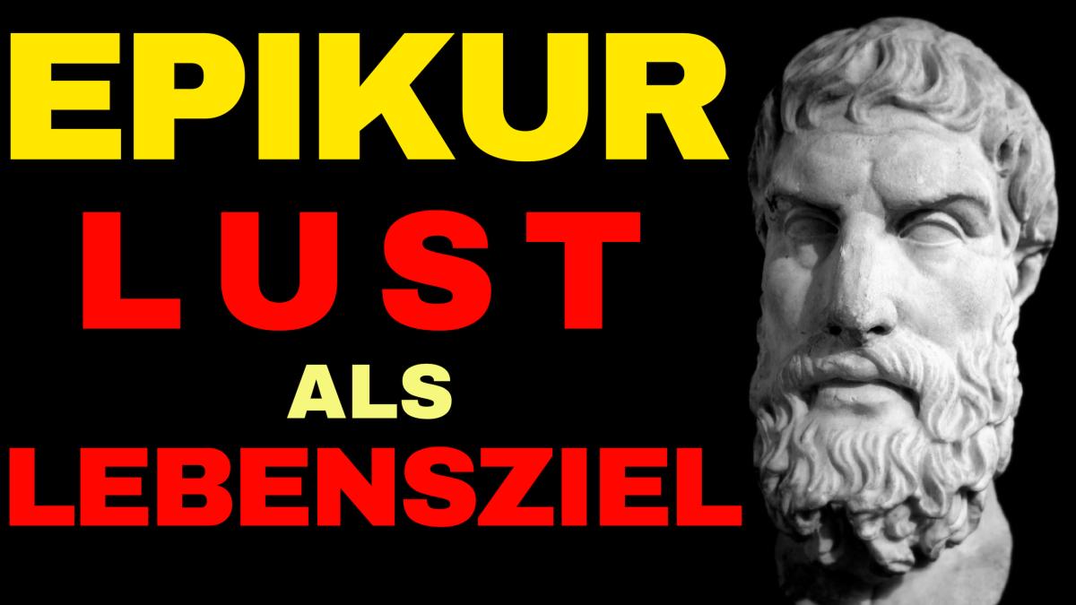 Lust als Lebensziel - Die Philosophie Epikurs