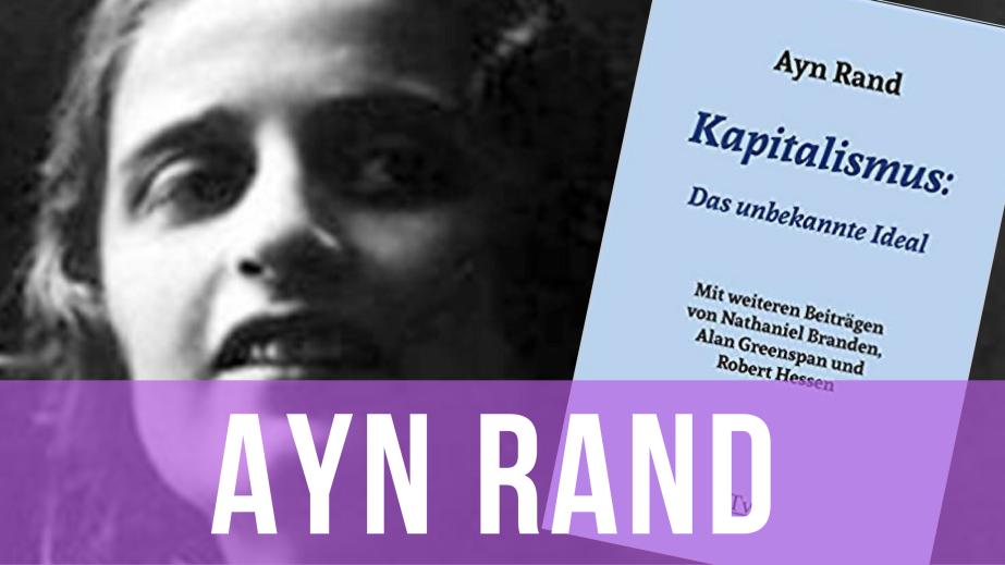 Ayn Rand: Kapitalismus. Das unbekannte Ideal. – Philipp Dammer imGespräch
