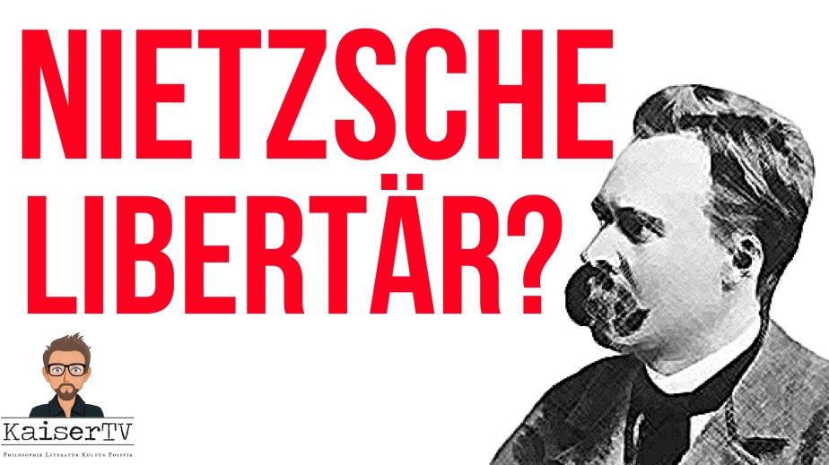 War Nietzsche einLibertärer?