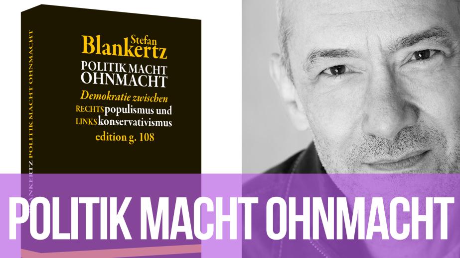 Politik macht Ohnmacht – Stefan Blankertz imGespräch