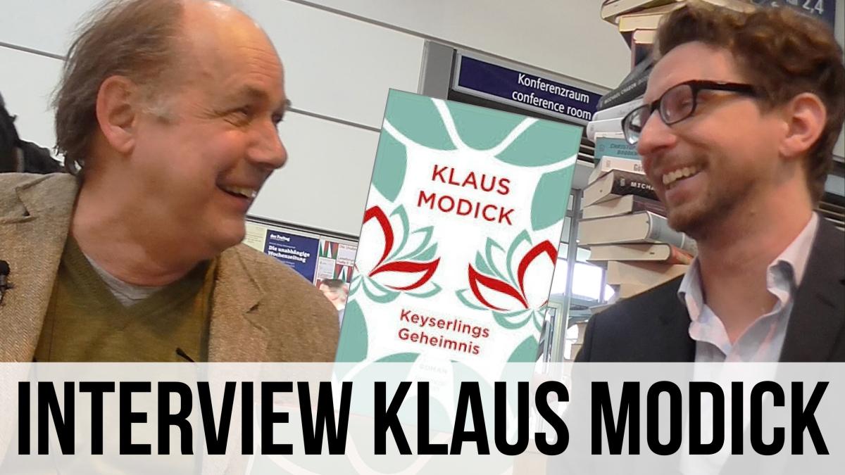 Keyserlings Geheimnis – Klaus Modick im Gespräch auf der LeipzigerBuchmesse