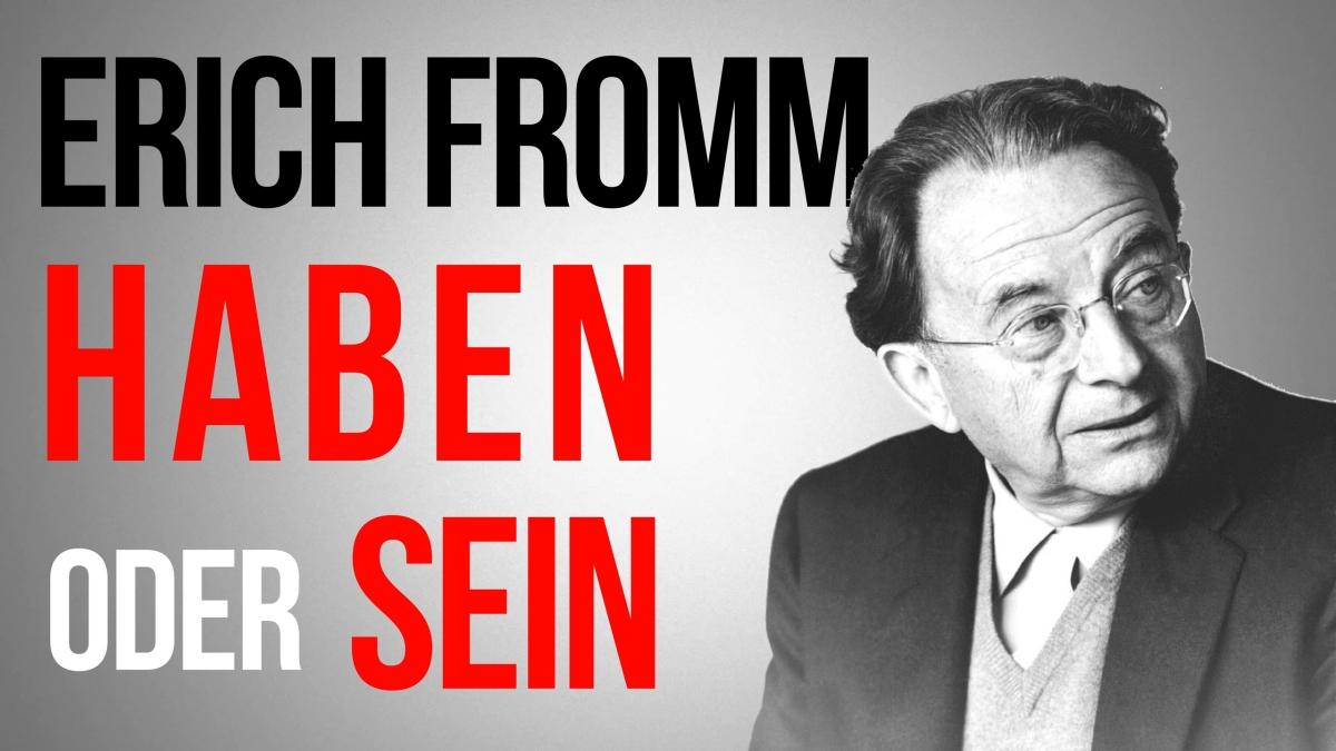 Haben oder Sein – Ist Erich Fromms Kapitalismuskritik nochaktuell?