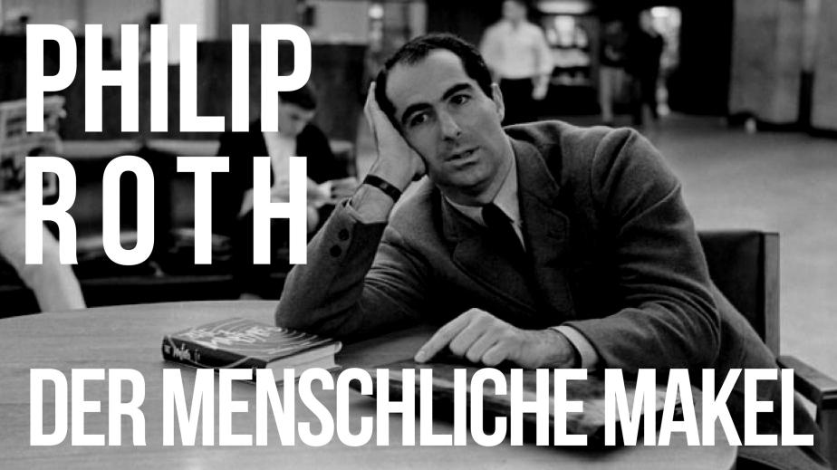 Philip Roth: Der menschlicheMakel