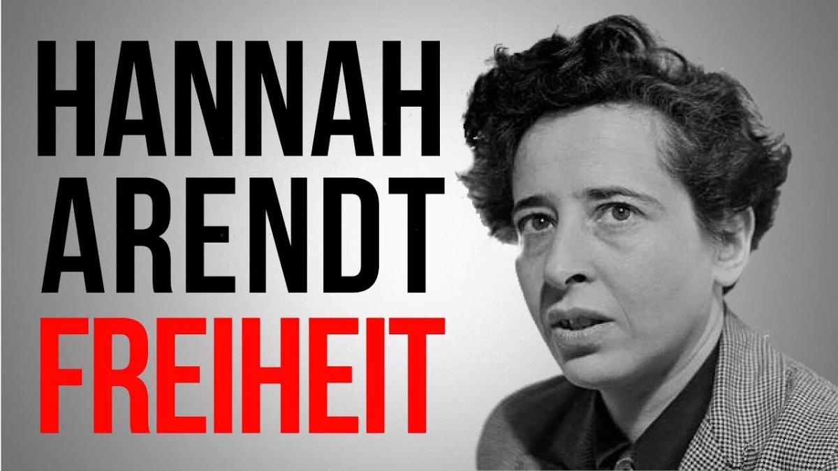 Hannah Arendt: Die Freiheit frei zusein