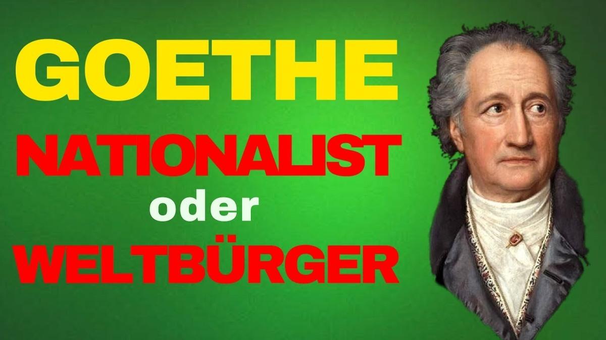 Goethe - Nationalist oder Weltbürger?